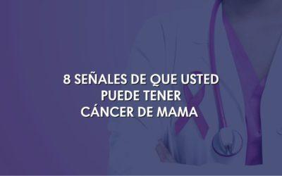 8 señales de que usted puede tener cáncer de mama