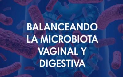 Balanceando la microbiota vaginal y digestiva