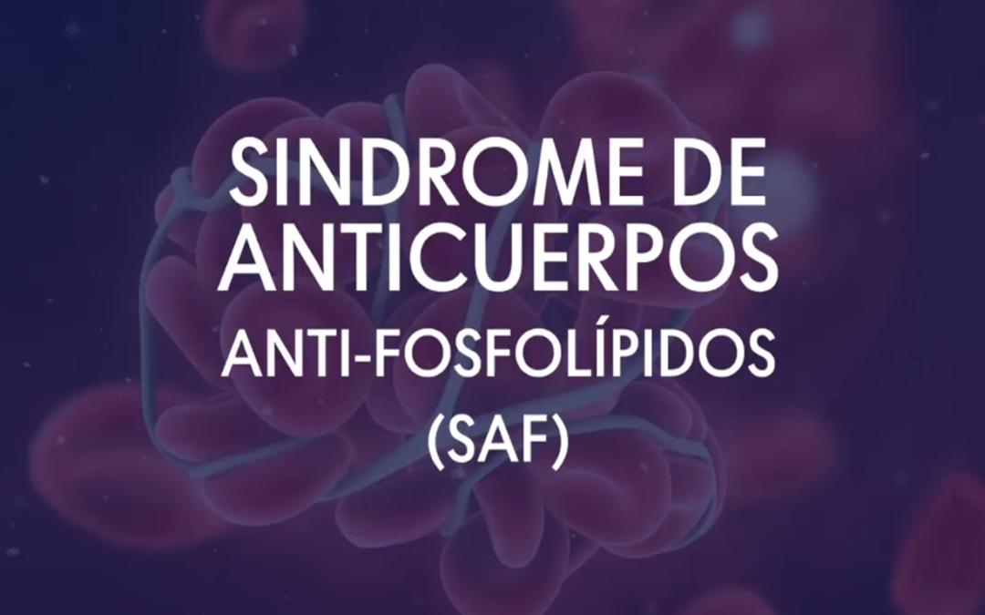 Síndrome de anticuerpos anti-fosfolípidos (SAF)