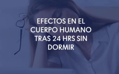 Efectos en el cuerpo humano tras 24 hrs sin dormir