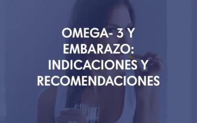 Omega 3 y embarazo: Indicaciones y recomendaciones